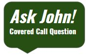 CPT Ask John Covered Call questions